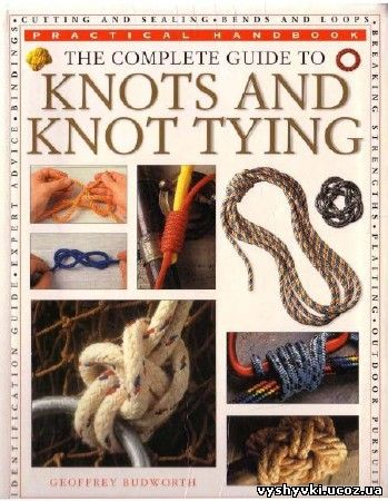 The complete guide to Knots and Knot Tyin